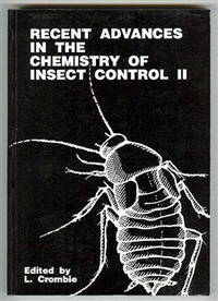 Recent Advances in the Chemistry of Insect Control II: Proceedings