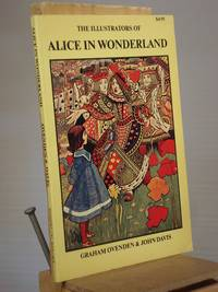 The Illustrators of Alice in Wonderland and Through the Looking Glass