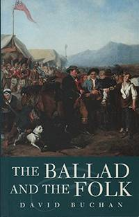 The Ballad and the Folk (Ethnology & Folklife Studies)