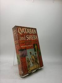 image of Qataban and Sheba: Exploring the Ancient Kingdoms on the Biblical Spice Routes of Arabia -1st Edition/1st Printing