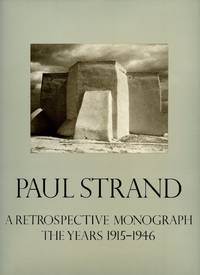 Paul Strand: A Retrospective Monograph [2 Volume Set]; The Years 1915-1946 and The Years 1950-1968