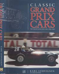 Classic Grand Prix Cars: The Front-Engined Era 1906-1960 (second edition)