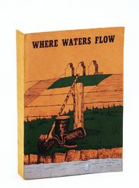 Where Waters Flow: Local History of Vauxhall and Districts, Alberta
