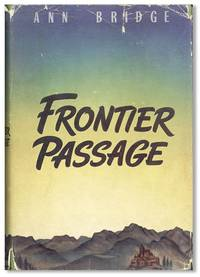 Frontier Passage by  Ann [pseud. Mary Ann Doling Sanders] BRIDGE - First American Edition - 1942 - from Lorne Bair Rare Books and Biblio.com
