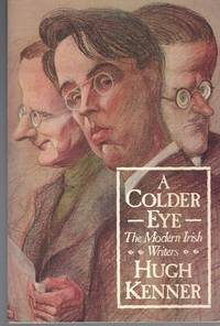 "A Colder Eye "" The Modern Irish Writers"""