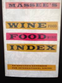 image of Massee's Wine-Food Index: An Epicure's Handbook for International Dining