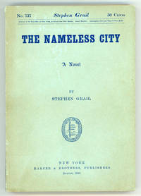 THE NAMELESS CITY : A ROMMANY ROMANCE. By Stephen Grail [pseudonym]