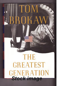 The Greatest Generation by Tom Brokaw - 1998