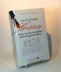 Dictionnaire de graphologie.   Avec tous les caractères psychologiques affinés.