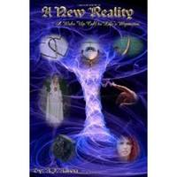 A New Reality  A Wake Up Call To Life's Mysteries