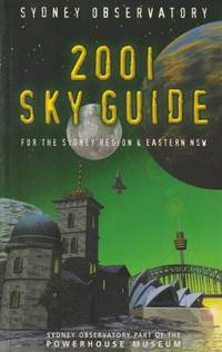 Sydney Observatory - 2001 Sky Guide For The Sydney Region & Eastern NSW