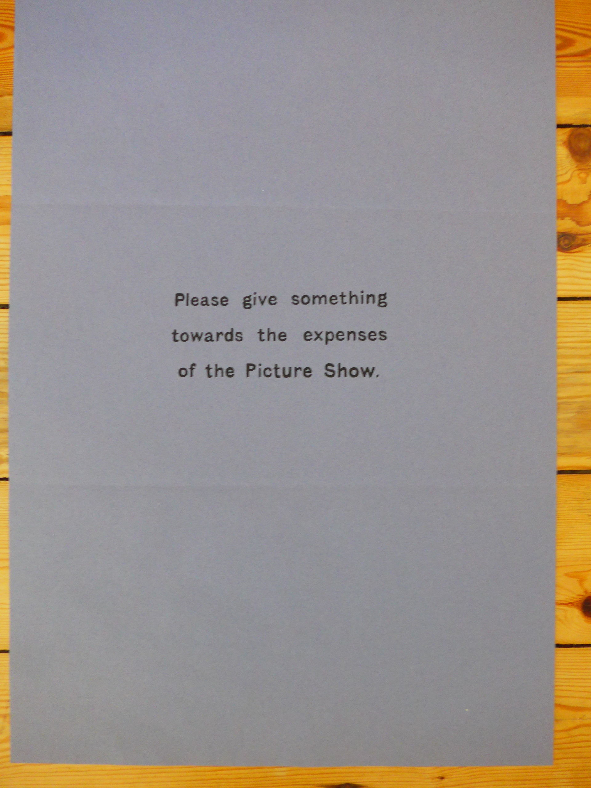 Please give something towards the expenses of the Picture Show (POSTER) by  Peter Liversidge - from The land of Nod - art & books and Biblio co nz