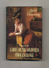 Ladies of the Goldfield Stock Exchange  - 1st Edition/1st Printing