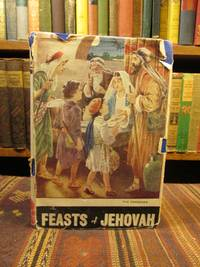 The Feasts of Jehovah.  Bright Foreshadowings of Grace and Glory