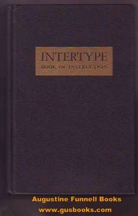 THE INTERTYPE, A Book of Instruction for its Operation and General Maintenance