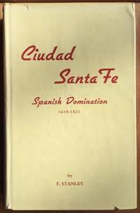 image of Ciudad Santa Fe: Spanish Domination 1610 - 1821