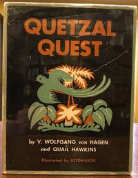 QUETZAL QUEST; the Story of the Capture of the Quetzal the Sacred Bird of the Aztecs and the Mayas