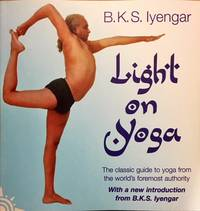 Light on Yoga: Yoga Dipika by  B. K. S Iyengar - Paperback - from Dial a Book and Biblio.com