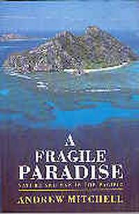 A Fragile Paradise Nature and Man in the Pacific