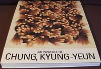 Artworld of Chung, Kyung-Yeun by Chung Kyung-Yeun - 1st - 1992 - from The Wild Muse (SKU: 001177)
