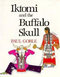 Iktomi and the Buffalo Skull : A Plains Indian Story