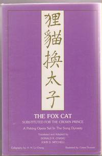 The Fox Cat Substituted for the Crown Prince:  A Peking Opera Set in the  Song Dynesty