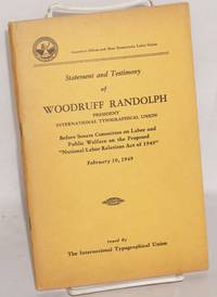 image of Statement and testimony of Woodruff Randolph, president International Typographical Union, before Senate Committee on Labor and Public Welfare on the proposed