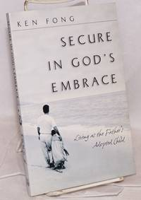 image of Secure in God's embrace; living as the father of an adopted child
