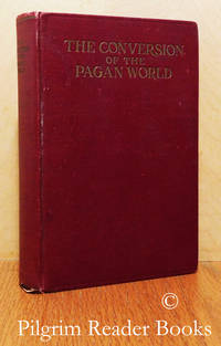The Conversion of the Pagan World: A Treatise Upon Catholic Foreign  Missions.