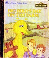 A Little Golden Book SESAME STREET BIG BIRD\'SDAY ON THE FARM