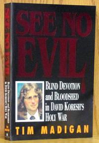 See No Evil: Blind Devotion and Bloodshed in David Koresh's Holy War