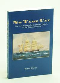 No Tame Cat: Fur Trade Daughter, Her Cape Horn Captain, and the Chilean Courtesan