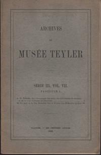 image of ARCHIVES DU MUSEE TEYLER: SŽrie III, Vol. VII (Fascicule 1 & 2)