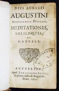 Divi Aurelii Augustini Hipponensis Episcopi Meditationes, Soliloquia, et Manuale