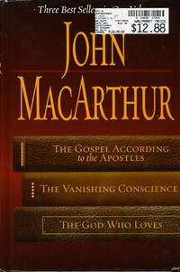MacArthur 3-in-1 The Gospel According to the Apostles, the Vanishing  Conscience, and the God Who...
