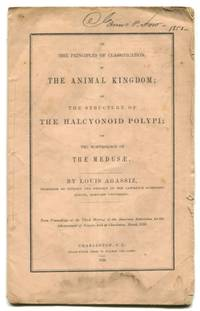ON THE PRINCIPLES OF CLASSIFICATION IN THE ANIMAL KINGDOM; On the Structure of THE HALCYONOID POLYPI; On the Morphology of the MEDUSAE by  Louis Agassiz - First Edition - 1850 - from Quill & Brush and Biblio.com
