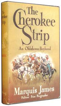 The Cherokee Strip: A Tale of an Oklahoma Boyhood by  Marquis James - Hardcover - 4th Printing - 1946 - from The Bookworm and Biblio.com