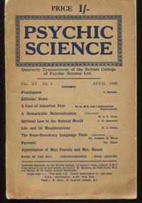 Psychic Science. Quarterly Transactions of the British college of Psychic Science Ltd. Vol. XV....