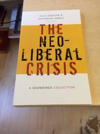 image of The Neo-Liberal Crisis: A Soundings Collection