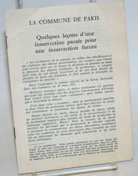 La commune de Paris. Quelques lecons d\'une insurrection passee pour une insurrection future