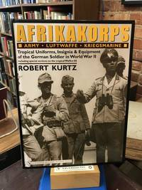 Afrikakorps: Army, Luftwaffe, Kriegsmarine,Waffen-SS: Trical