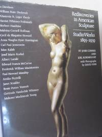 Rediscoveries in American Sculpture: Studio Works, 1893-1939