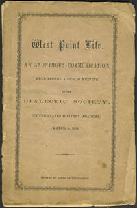 image of West Point Life: An Anonymous Communication, Read Before a Public Meeting of the Dialectic Society, United States Military Academy, March 5, 1859. Pamphlet