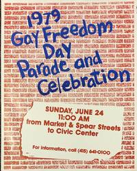 1979 Gay Freedom Day  Parade and Celebration [poster] Sunday, June 24, 11:00 AM, from Market & Spear streets to Civic Center