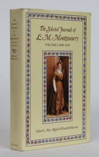 The Selected Journals of L.M. Montgomery, Volume 1: 1889-1910