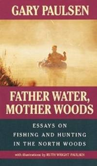 Father Water, Mother Woods (Laurel-Leaf Books)