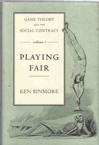 Game Theory and the Social Contract. Vol I: Playing Fair