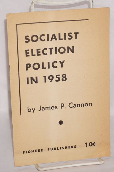 New York: Socialist Workers Party by Pioneer Publishers, 1958. 11p., staplebound pamphlet, paper ton...