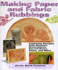 image of Making Paper and Fabric Rubbings : Capturing Designs from Brasses, Gravestones, Carved Doors, Coins and More