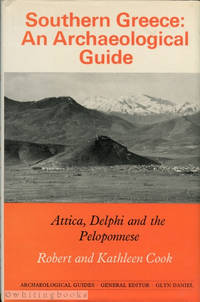 Southern Greece: An Archaeological Guide - Attica, Delphi and the Peloponnese